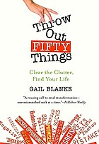 Throw out fifty things : clear the clutter, find your life