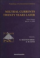 Neutral currents twenty years later : proceedings of the International Conference, Paris, France, July 6-9, 1993