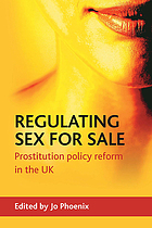 Regulating sex for sale : prostitution, policy reform and the UK