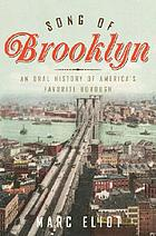 Song of Brooklyn : an oral history of America's favorite borough