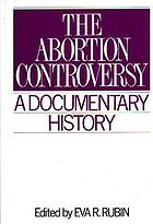 The Abortion controversy : a documentary history