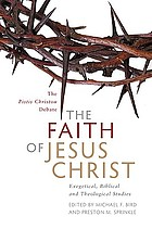 The faith of Jesus Christ : exegetical, biblical, and theological studies