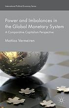 Power and imbalances in the global monetary system : a comparative capitalism perspective
