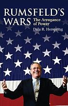Rumsfeld's wars : the arrogance of power