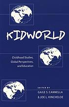 Kidworld : childhood studies, global perspectives, and education