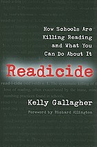 Readicide : how schools are killing reading and what you can do about it