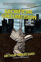 The sacrificial circumcision of the Bronx : a novel