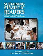 Sustaining strategic readers : techniques for supporting content literacy in grades 6-12
