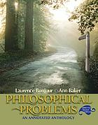 Philosophical problems : an annotated anthology