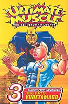 Ultimate muscle : the Kinnikuman legacy. Battle 3