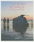 The new nomads : temporary spaces and a life on the move