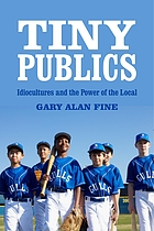 Tiny publics : a theory of group action and culture