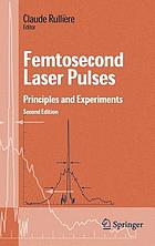 Femtosecond laser pulses : principles and experiments