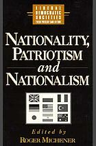 Nationality, patriotism, and nationalism in liberal democratic societies