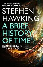 A brief history of time : from the big bang to black holes
