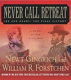 Never call retreat : [Lee and Grant, the final victory]