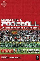Marketing and football : an international perspective