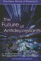The future of antidepressants : the new wave of research