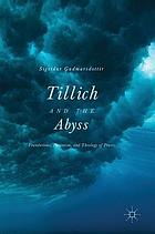 Tillich and the Abyss : Foundations, Feminism, and Theology of Praxis.
