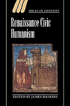 Renaissance civic humanism : reappraisals and reflections