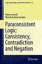 Paraconsistent Logic : Consistency, Contradiction and Negation