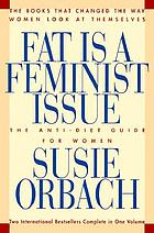Fat is a feminist issue : the anti-diet guide for women