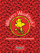 Where's Woodstock? : a Peanuts search-and-find book.