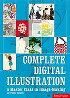 Complete digital illustration : a master class in image-making