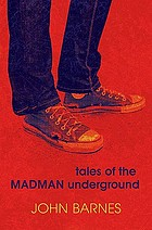 Tales of the Madman Underground : an historical romance, 1973