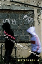 The hoods : crime and punishment in Belfast