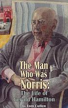The Man Who Was Norris : the Life of Gerald Hamilton.