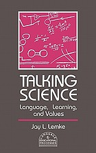 Talking science : language, learning, and values