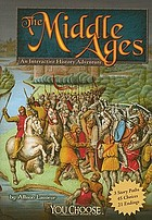 The Middle Ages : an interactive history adventure