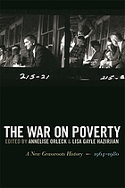 The war on poverty : a new grassroots history, 1964-1980