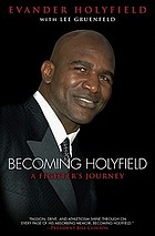 Becoming Holyfield : a fighter's journey