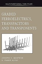 Graded ferroelectrics, transpacitors, and transponents
