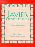 Javier arrives in the U.S. : a text for developing readers