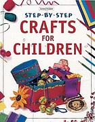 Step-by-step crafts for children : making jewelry, making kites, making cards, making books.
