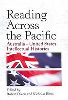 Reading across the Pacific : Australia - United States intellectual histories