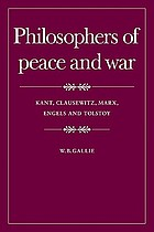 Philosophers of peace and war : Kant, Clausewitz, Marx, Engels, and Tolstoy