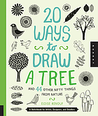 20 ways to draw a tree : and 44 other nifty things from nature : a sketchbook for artists, designers, and doodlers