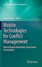 Mobile technologies for conflict management : online dispute resolution, governance, participation