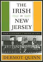 The Irish in New Jersey : four centuries of American life