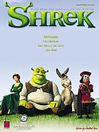 Shrek : music from the original motion picture : [piano, vocal, guitar]