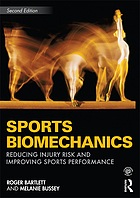 Sports Biomechanics : Reducing Injury Risk and Improving Sports Performance.