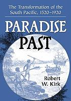 Paradise past : the transformation of the South Pacific, 1520-1920