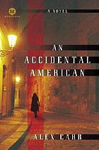 An accidental American : a novel