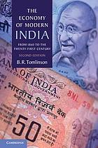 The economy of modern India : from 1860 to the twenty-first century
