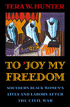 To 'joy my freedom : Southern Black women's lives and labors after the Civil War