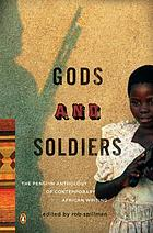 Gods and soldiers : the Penguin anthology of current African writing